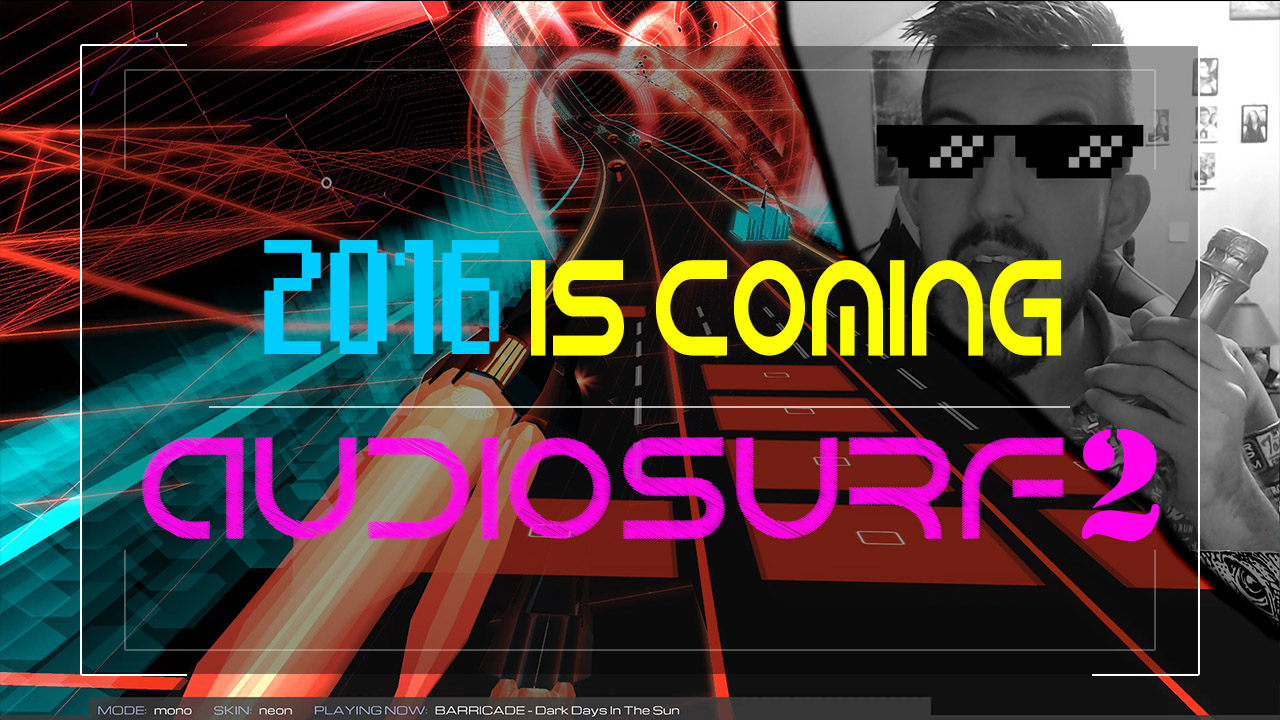 2016 Is Coming ! - AudioSurf 2