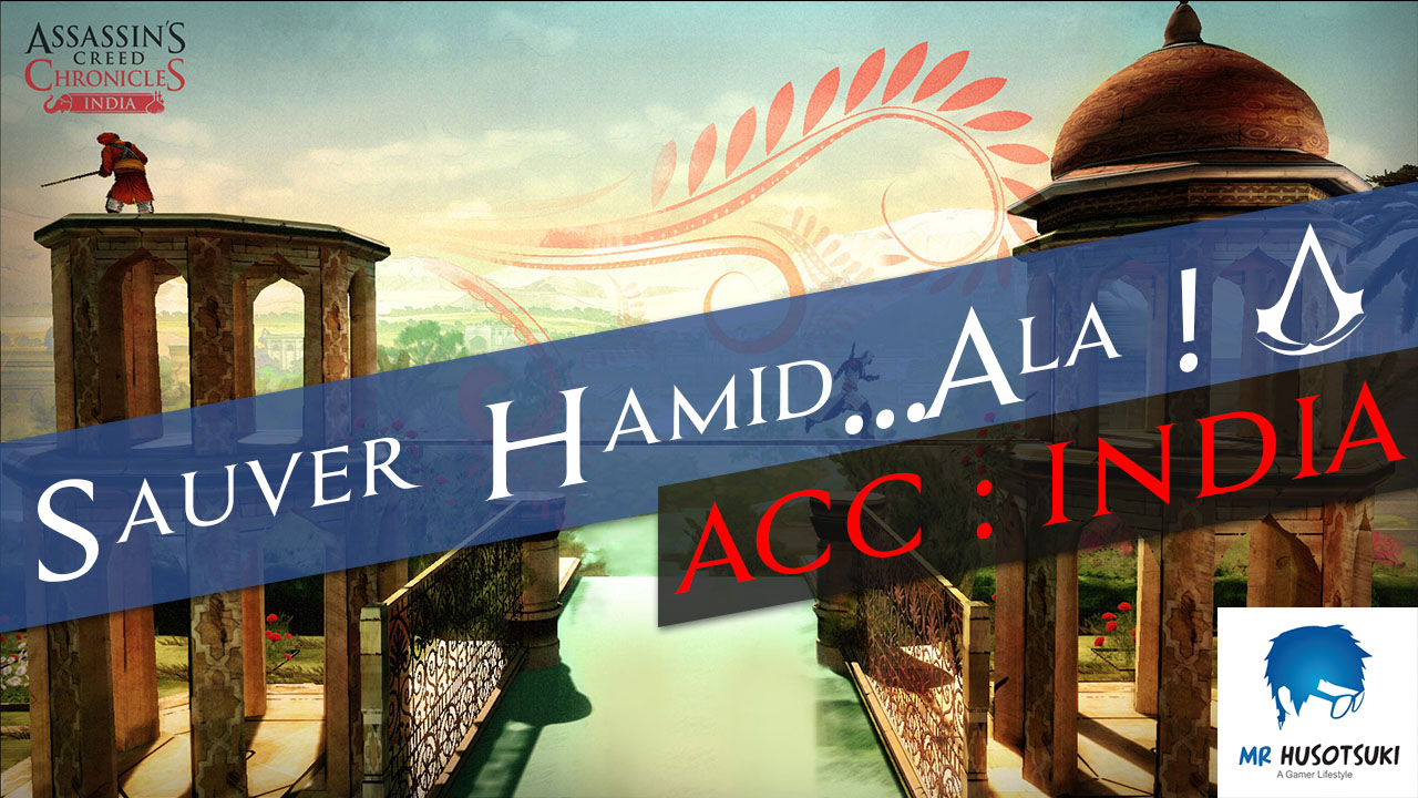 Sauver Hamid... Ala ! - Assassin's Creed Chronicles : India