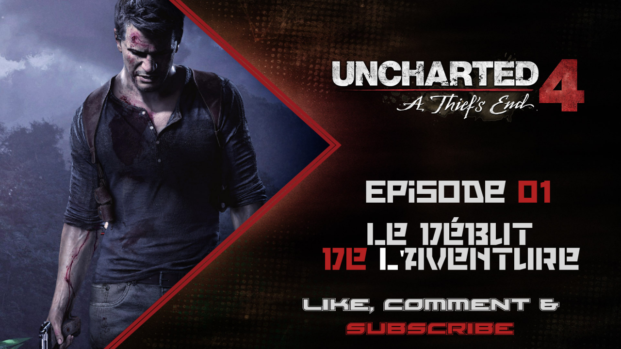 [FR] Uncharted 4 : A Thief's End - Episode 1 - Le début de l'aventure ! [Full HD 1080P]