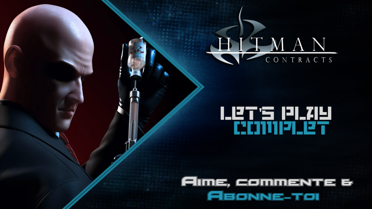 [Let's Play] - Complet - Hitman : Contract - Un passé sanguinaire