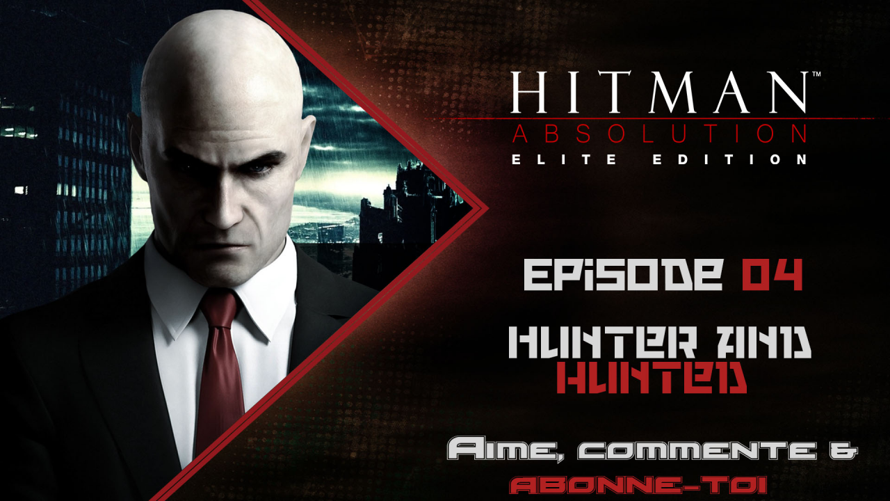 [Let's Play FR] Hitman Absolution Episode 04  - Hunter And Hunted