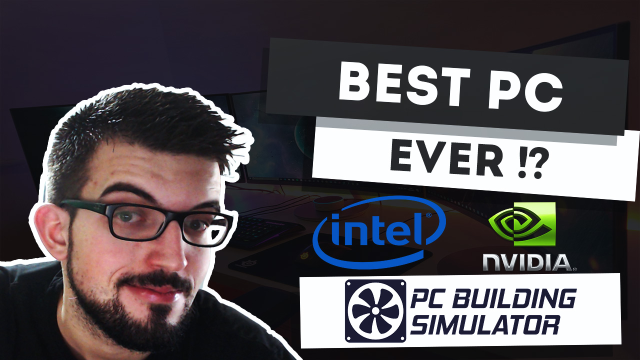 BEST PC EVER !? - PC Building Simulator