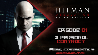 [Let's Play FR] Hitman Absolution Episode 01  - A Personal Contract
