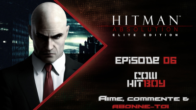 [Let's Play FR] Hitman Absolution Episode 06  - Cow Hitboy !