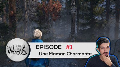 [FR] Through the Woods - Episode 01 - Une Maman Charmante ...