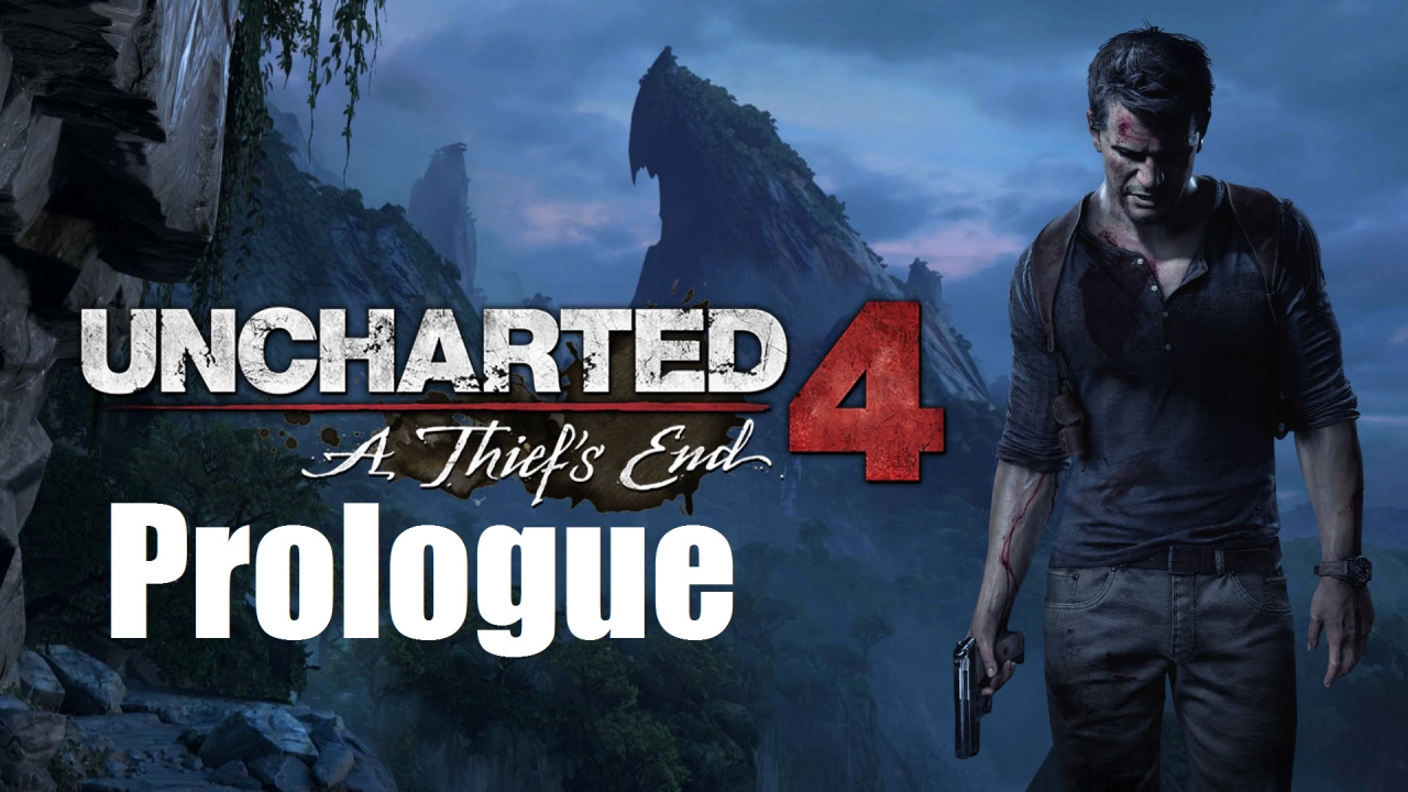 Uncharted 4 - Prologue