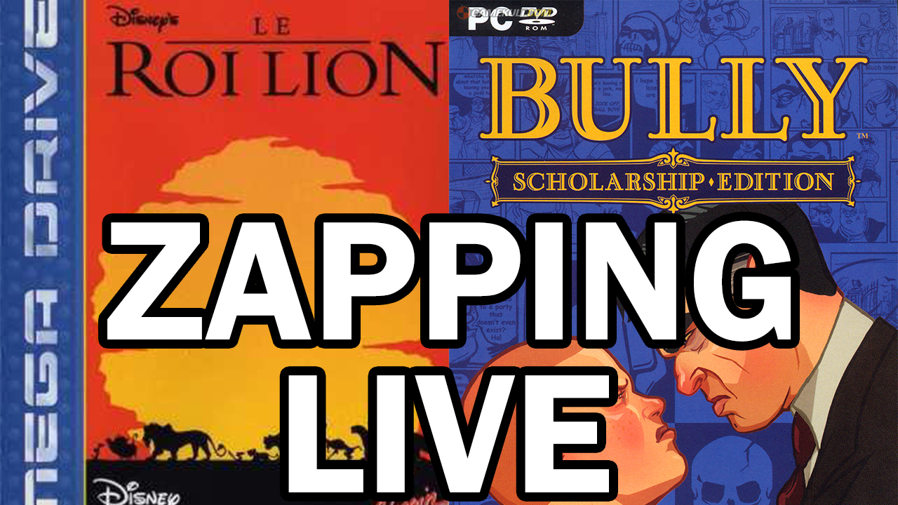 Zapping Le Roi Lion + Bully : Scholarship Edition