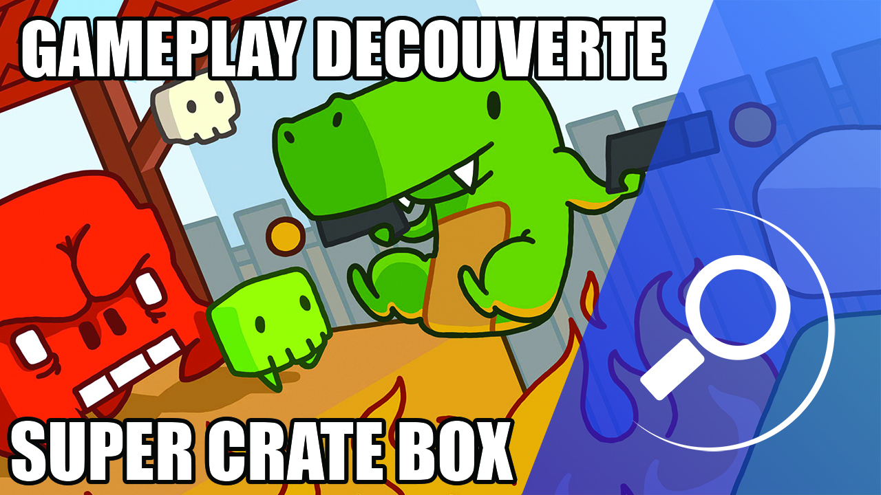 Gameplay découverte - Super Crate box