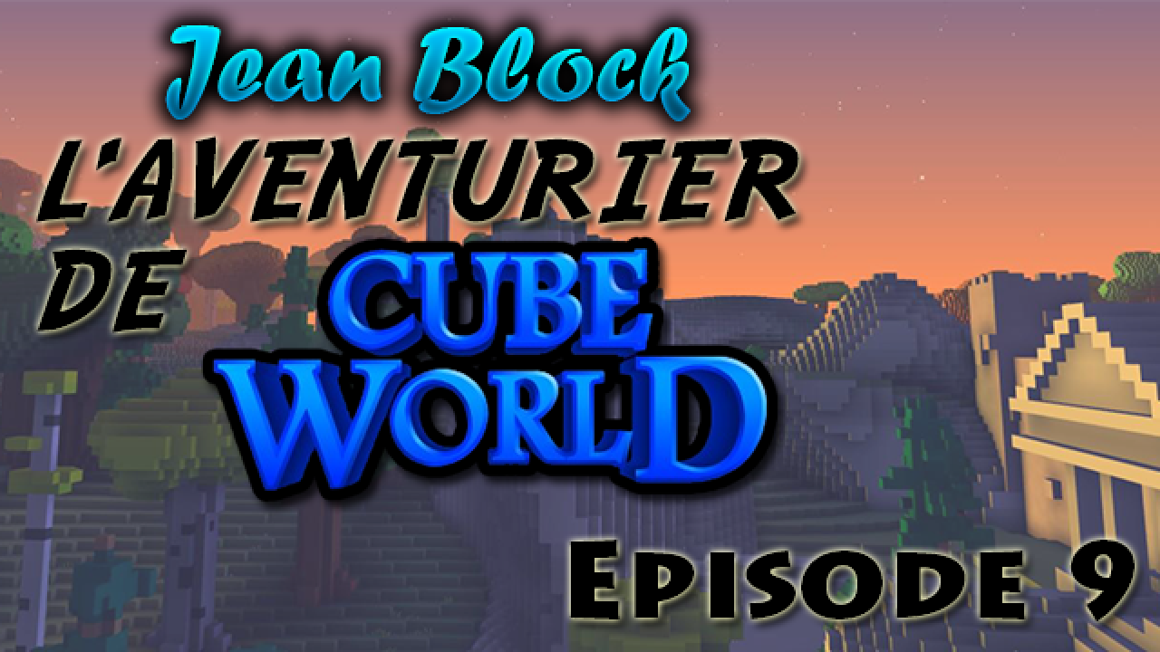 L'Aventurier de Cube World : Episode 9