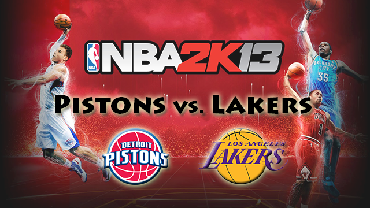[Vidéo Détente] NBA 2K13 : Pistons (Detroit) - Lakers (Los Angeles)