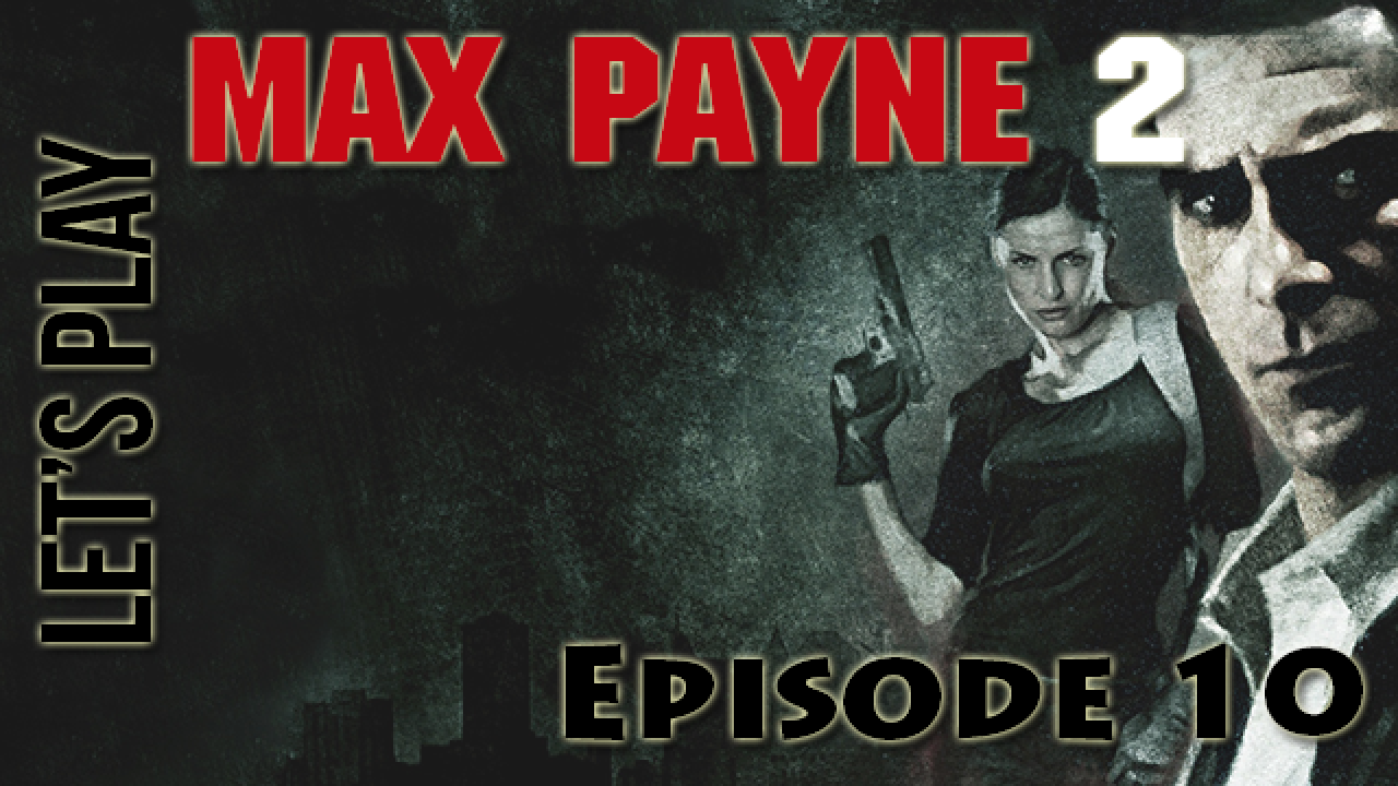[Let's Play] Max Payne 2 - Episode 10 : Feu d'artifice