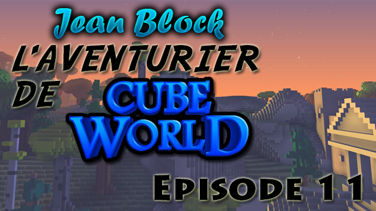 L'Aventurier de Cube World : Episode 11