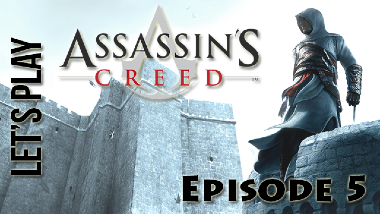 [Let's Play] Assassin's Creed : Episode 5