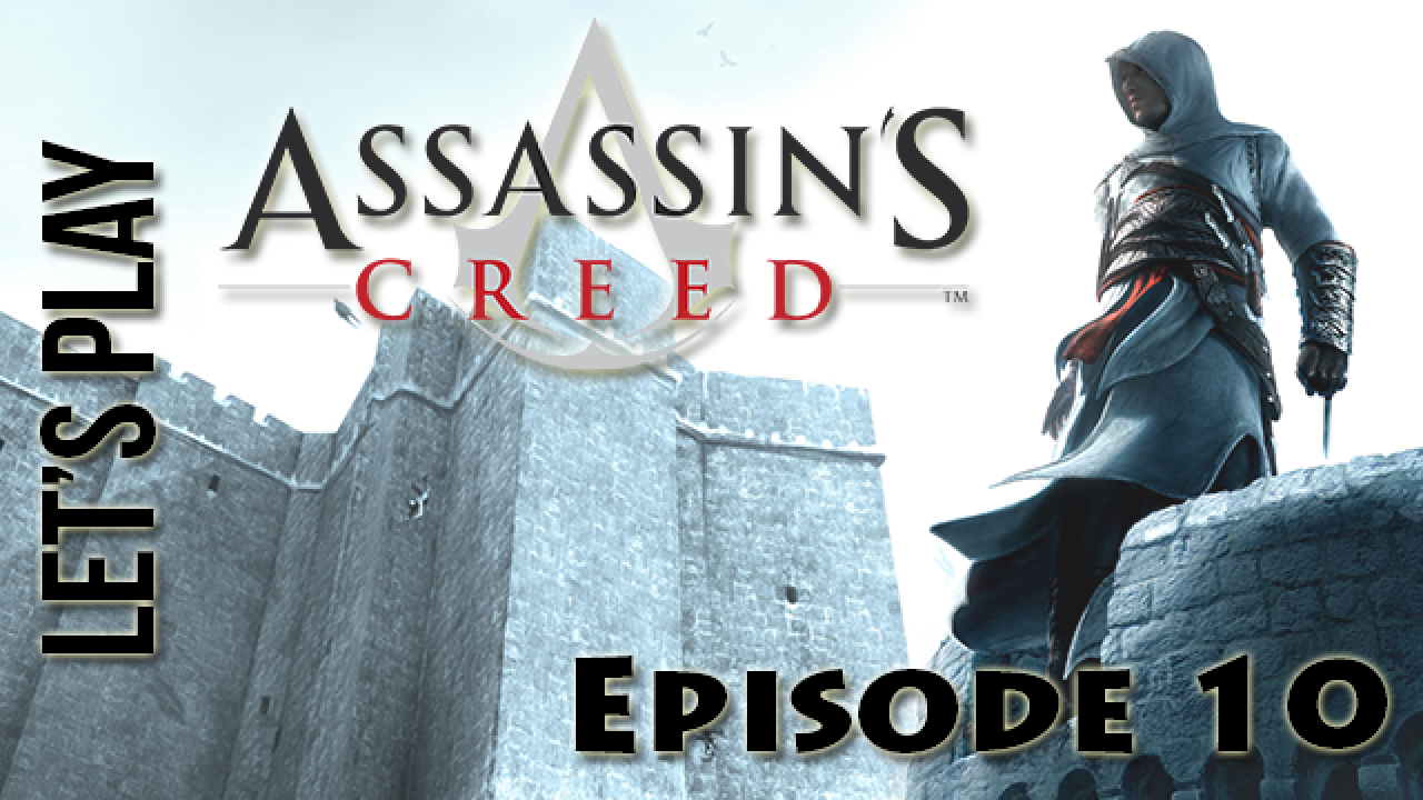 [Let's Play] Assassin's Creed : Episode 10