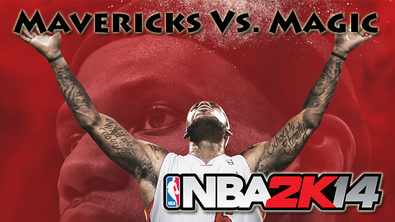 [Vidéo Détente] NBA 2K14 : Mavericks (Dallas) - Magic (Orlando)