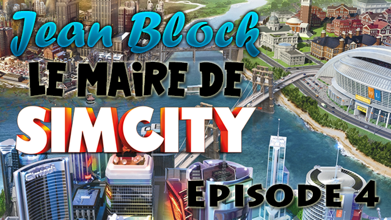 Le Maire de SimCity : Episode 4