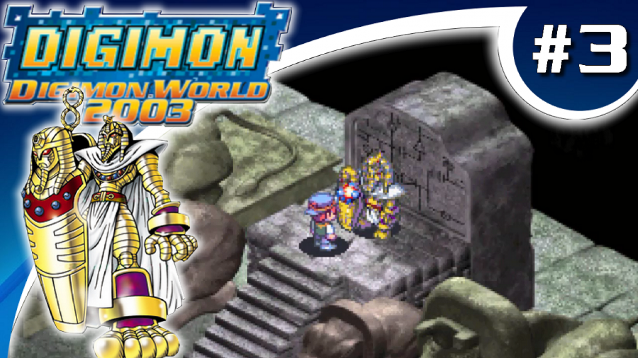 Digimon World 2003 - Let's Play #3 - Pharaohmon, le Digimon antique