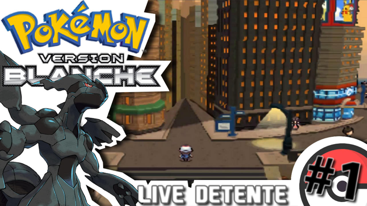 Pokémon version Blanche - Live détente #0 [Episode test] - Délire complet