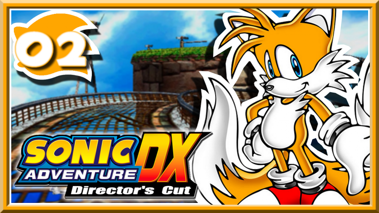 Sonic Adventure DX - Let's Play #2 - En avant Tails !