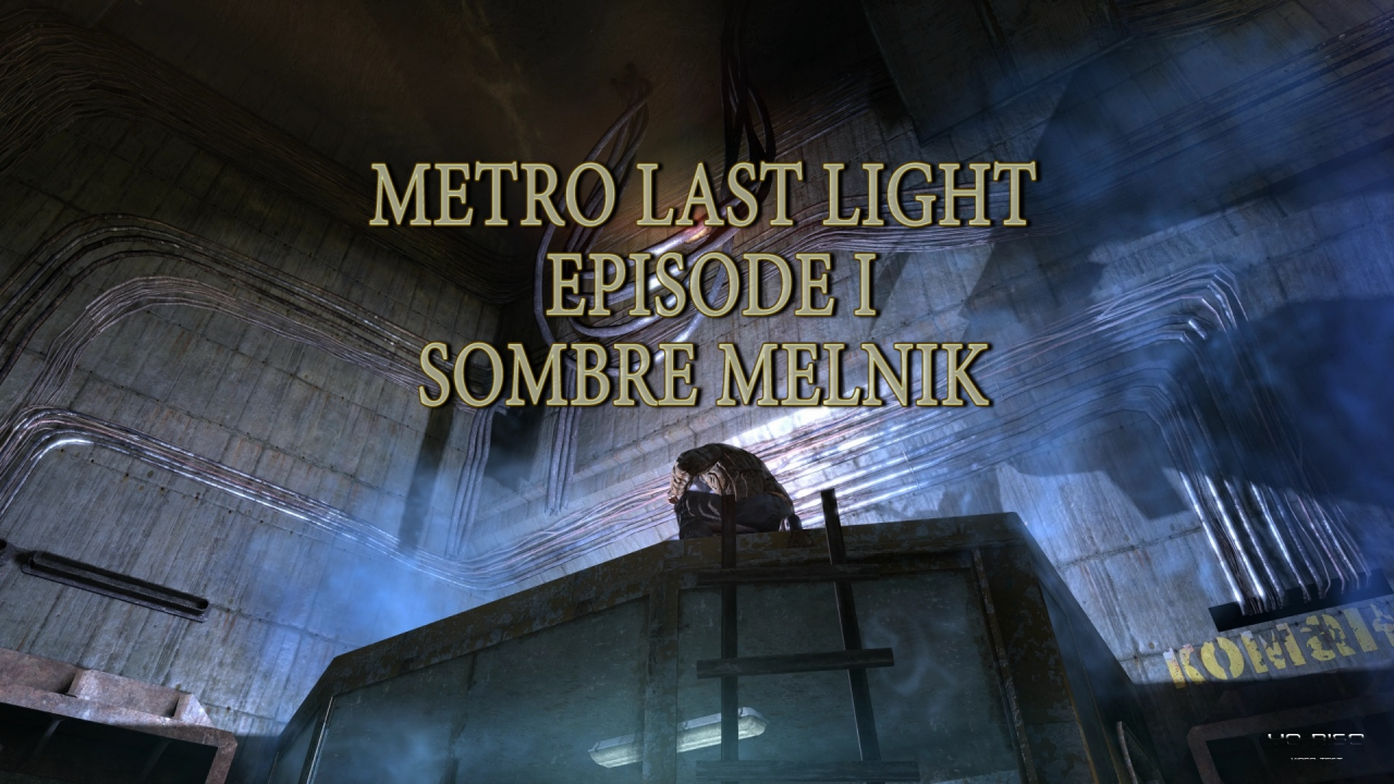 "Metro Last Light Episode I "" Sombre Melnik"""