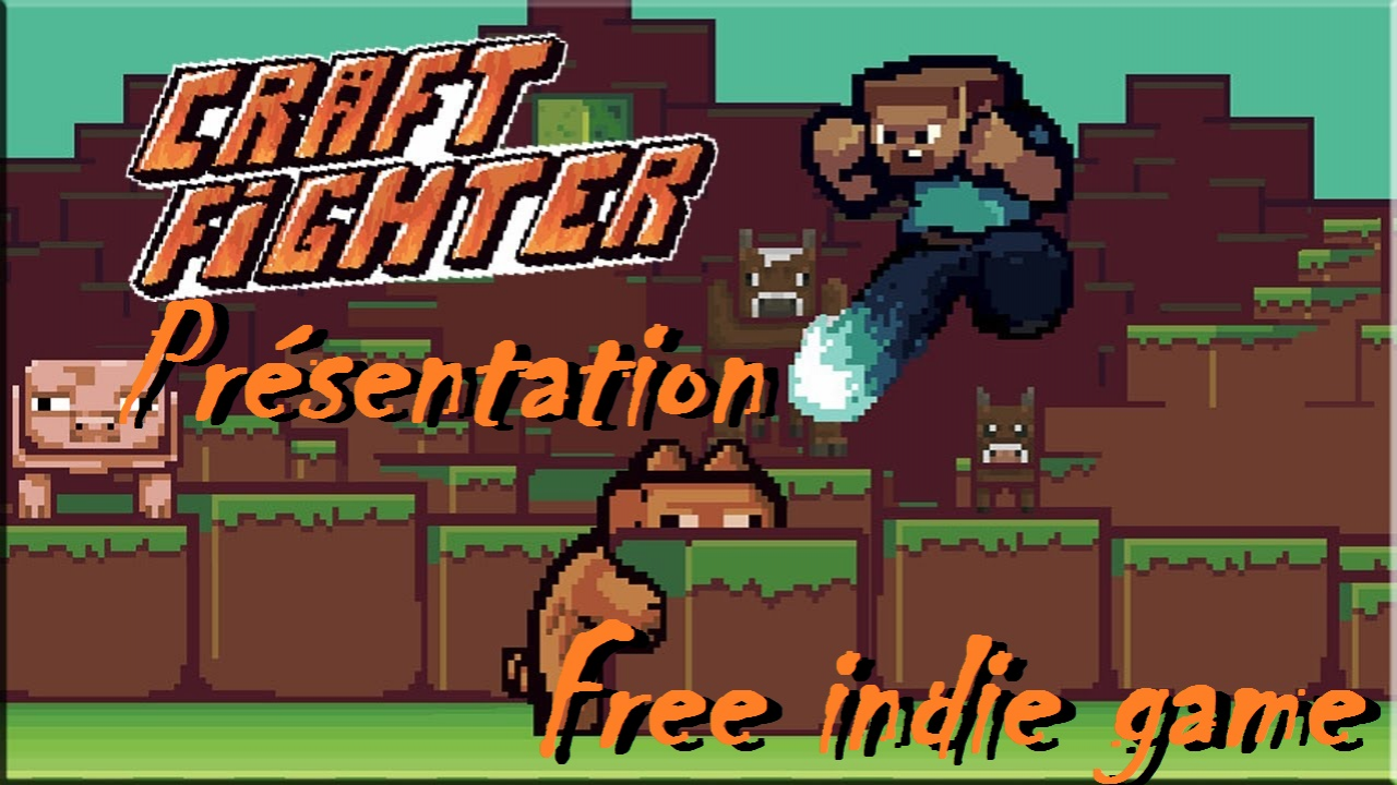 Présentation: CraftFighter (free indie game)