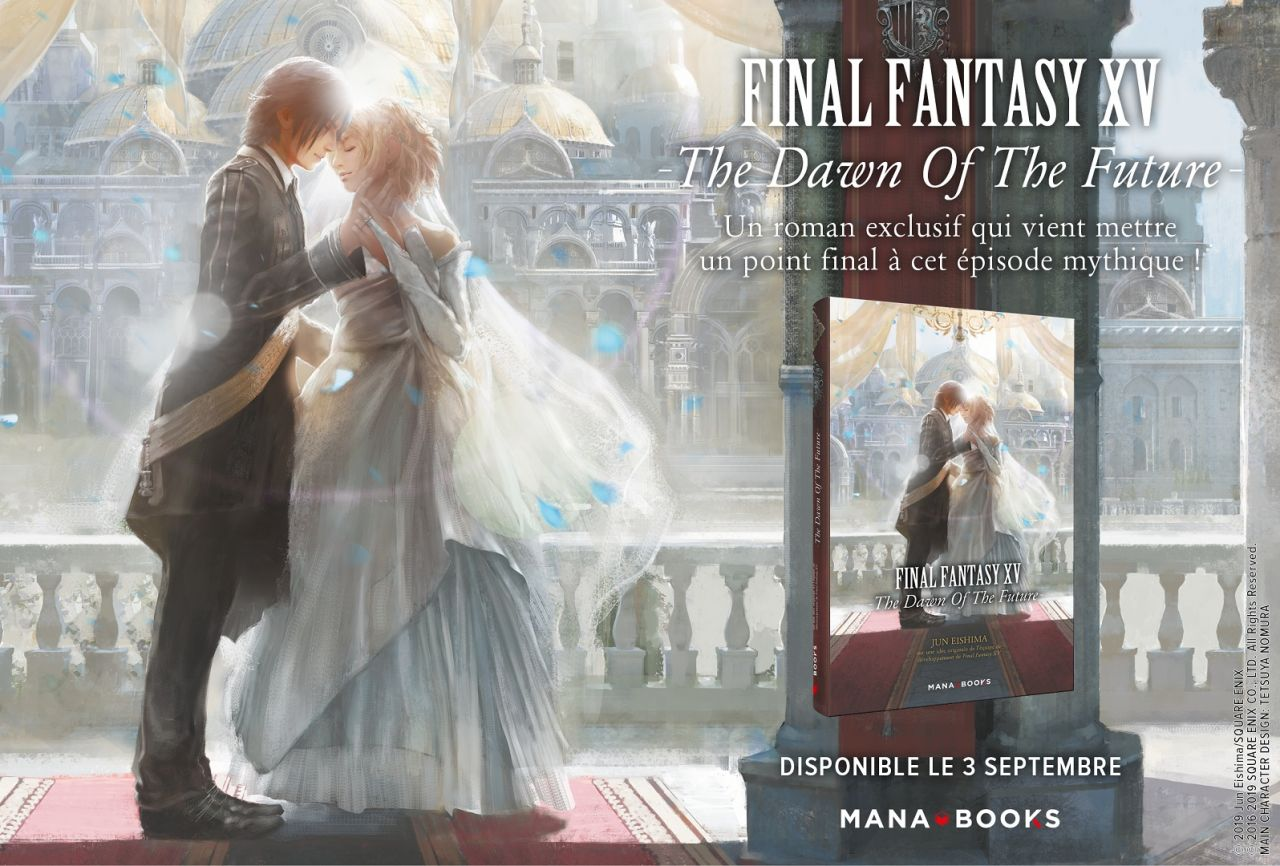Final Fantasy XV : Une date de sortie pour le roman officiel 'The Dawn of the Future' !