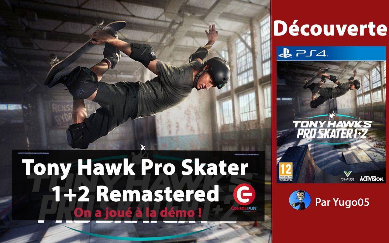 [AVIS] Tony Hawk Pro Skater 1+2 Remastered sur PS4 - La DEMO !