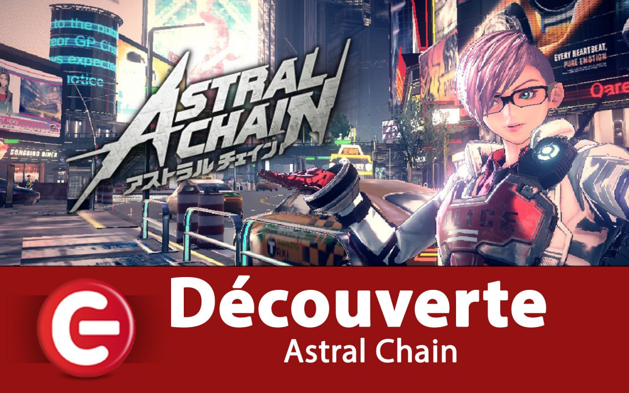 [DECOUVERTE] Astral Chain sur Nintendo Switch, Ca démarre fort !!!!