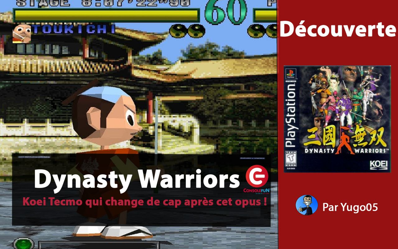 [DECOUVERTE RETRO] Dynasty Warriors sur Playstation 1 - Un jeu de combat ? Whattttt !!!!!!