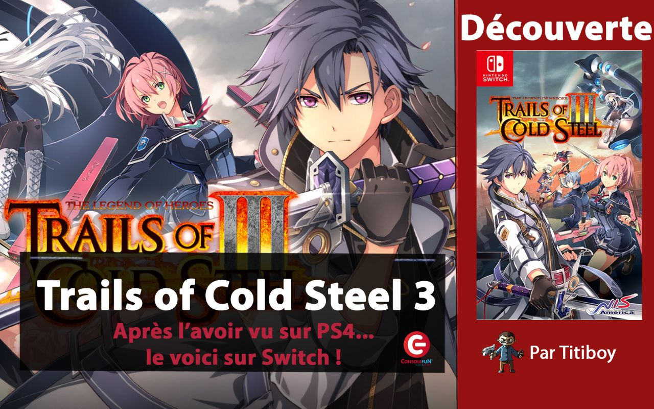 [DECOUVERTE] The Legend of Heroes : Trails of Cold Steel III sur Nintendo Switch