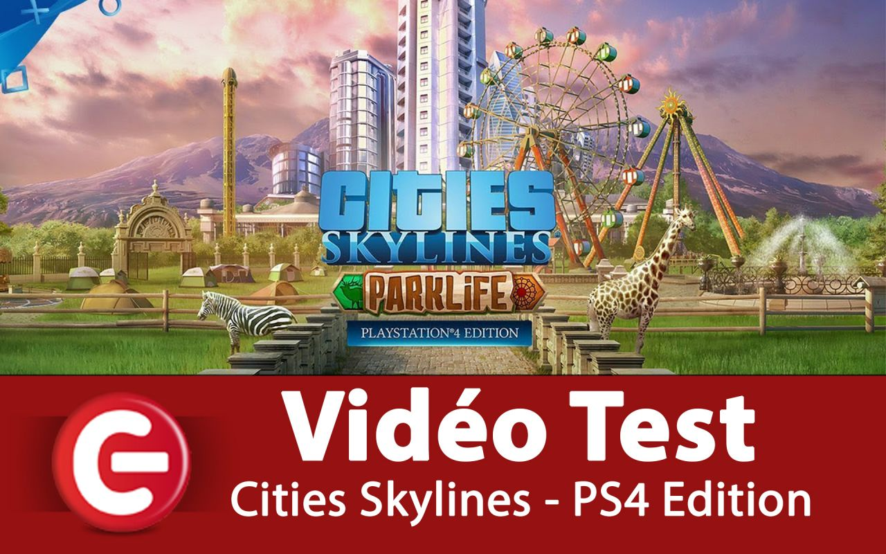 [DECOUVERTE] Cities Skylines - ParkLife Edition sur PS4