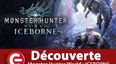 [Découverte/Test] Monster Hunter World - ICEBORNE, Nos impressions !