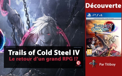 Test vidéo [DECOUVERTE / TEST] The Legend of Heroes: Trails of Cold Steel IV sur PS4