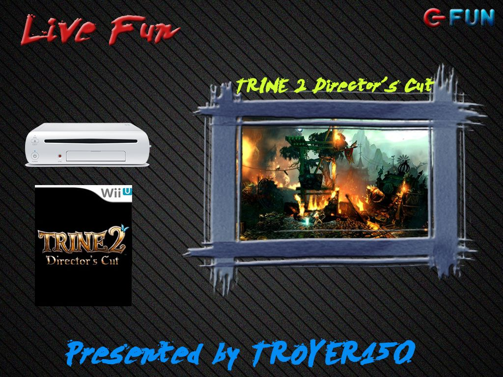 Live Fun :Trine 2 Director's Cut avec TROYER150 Episode 1