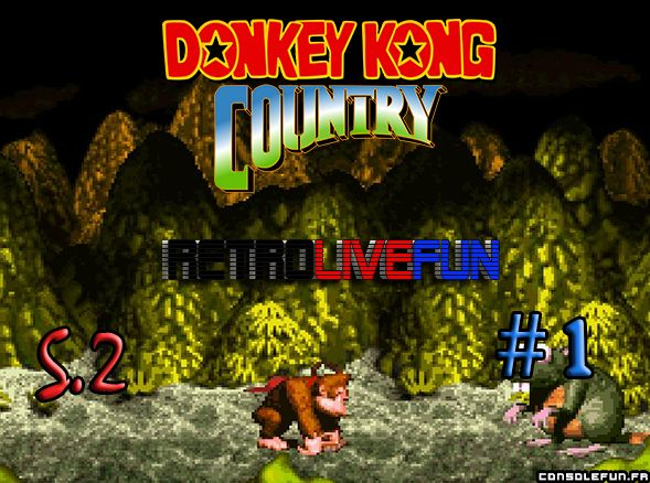RetroLiveFun S2 #1 - Donkey Kong Country