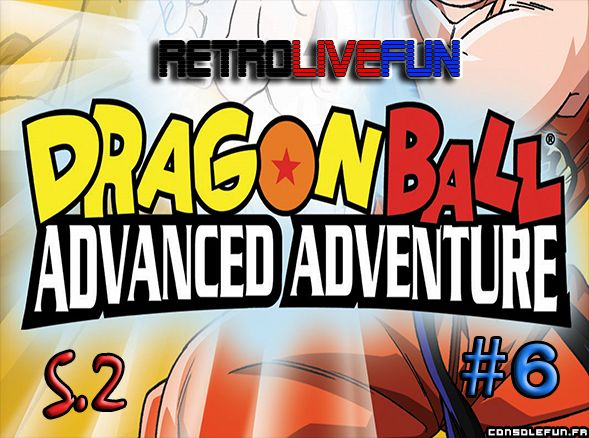 RetroLiveFun S2 #6 - Dragon Ball: Advanced Adventure