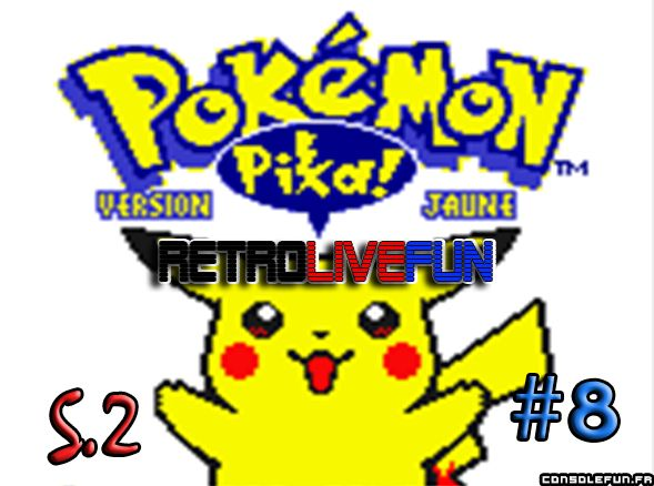 RetroLiveFun S2 #8 - Pokémon Jaune GB