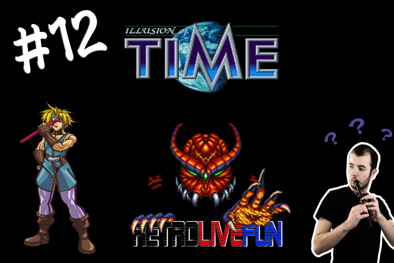 RetroLiveFun S2 #12 - Illusion of Time SNES