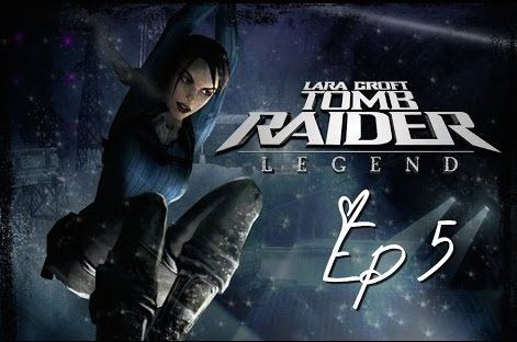 Let's Play : Tomb Raider Legend - Episode 5