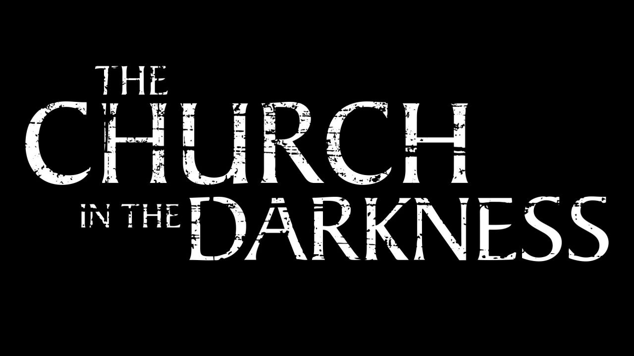 The Church in the Darkness s'annonce avec un trailer