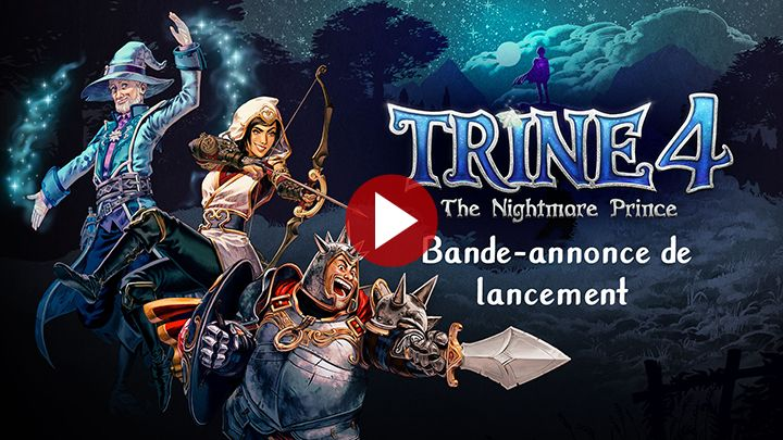 Trine 4 - The Nightmare Prince : Disponible sur Nintendo Switch, PlayStation 4, Xbox One et PC