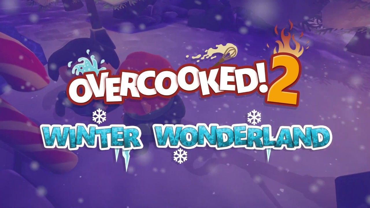 Overcooked! 2 : Winrer Wonderland est disponible