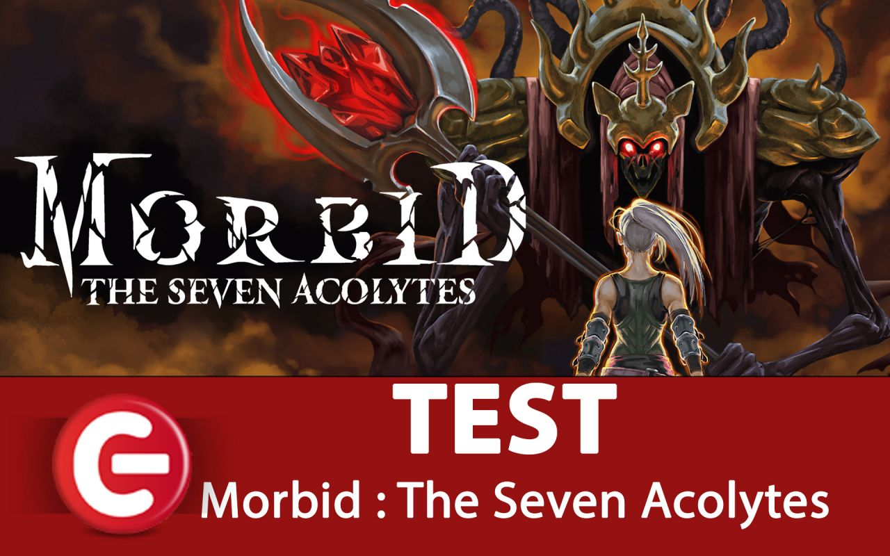Morbid : The Seven Acolytes - Notre test !