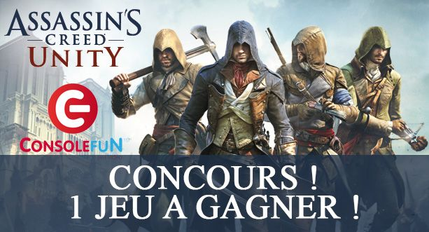 CONCOURS : Gagnez Assassin's Creed Unity sur ConsoleFun
