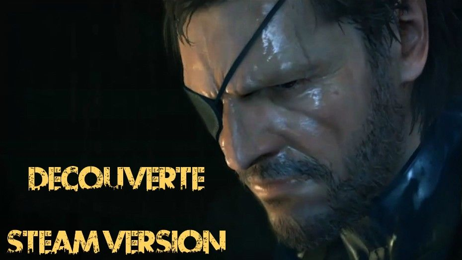 [Decouverte] Metal Gear Solid 5 : Ground Zeroes - Steam Version