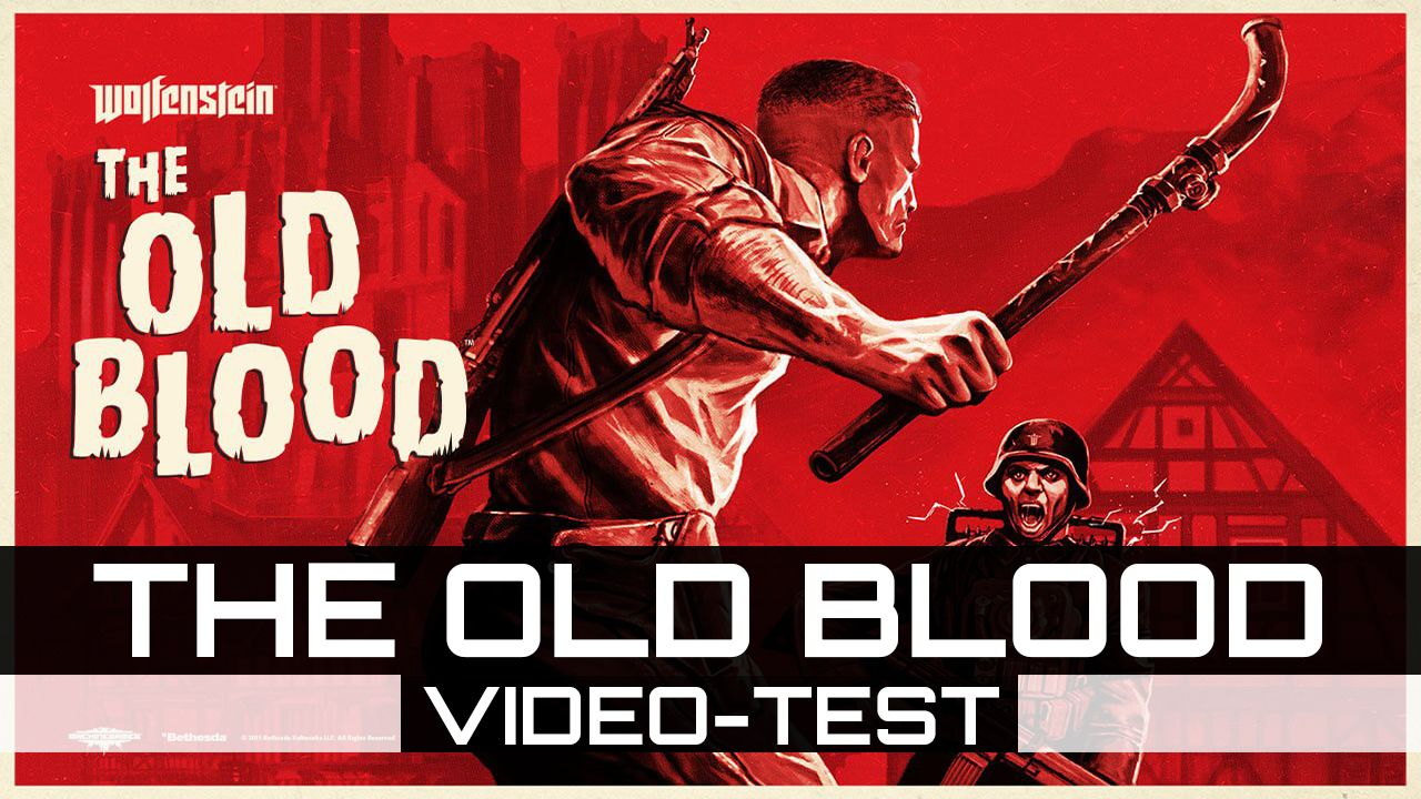 [Video-Test] Wolfenstein : The Old Blood