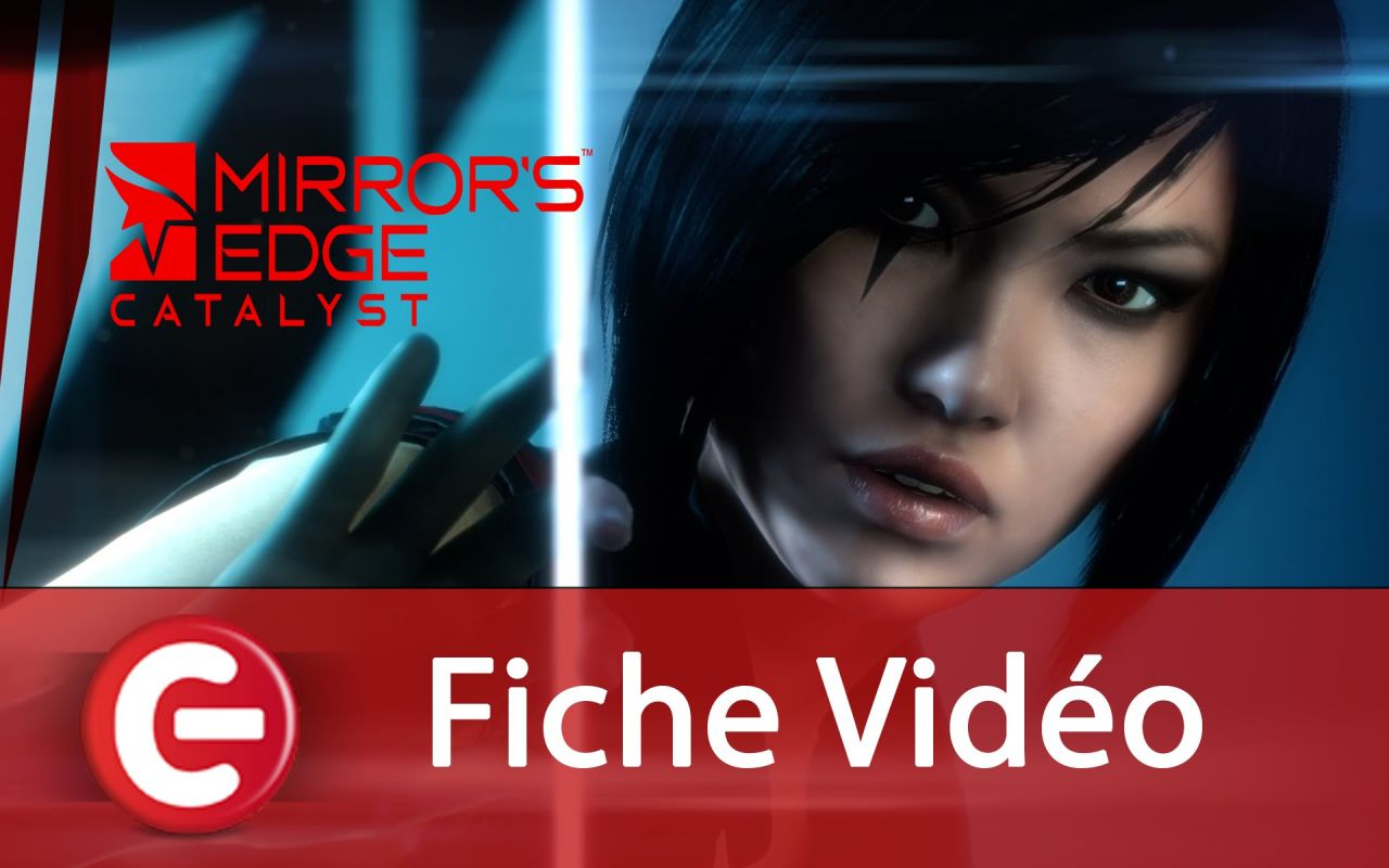 Mirror's Edge Catalyst : On vous en parle !