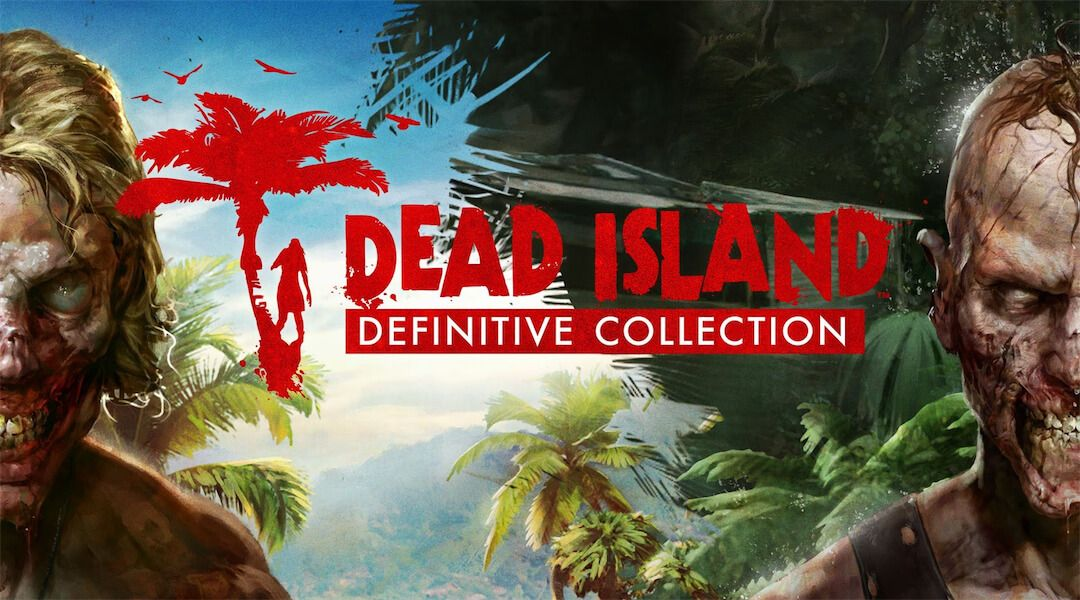 Dead Island : Definitive Collection - Le trailer de lancement
