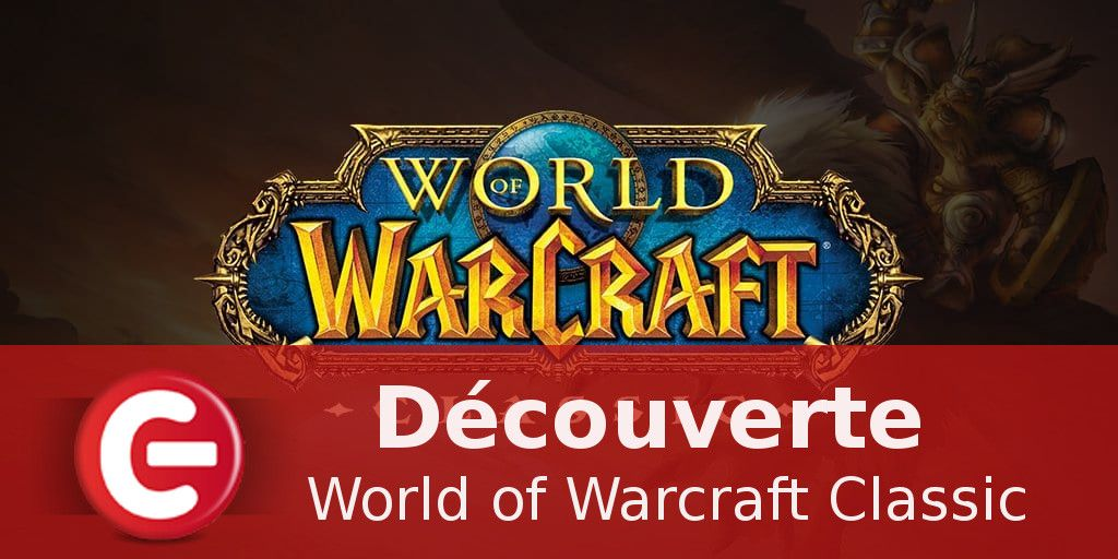 [Découverte] World of Warcraft Classic
