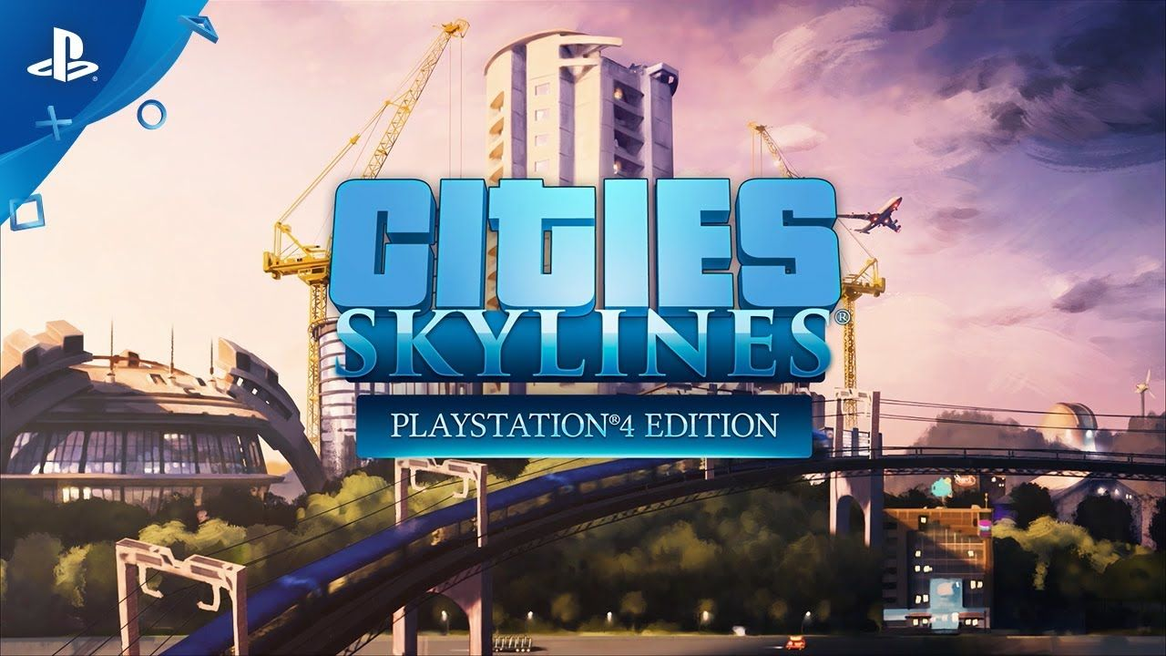 Cities Skylines - PlayStation 4 Edition : La bande-annonce de lancement